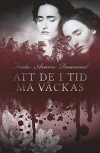 Att de i tid må väckas av Frida Arwen Rosesund